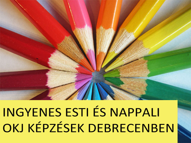 Nappali és esti tagozatos ingyenes OKJ képzések Debrecenben