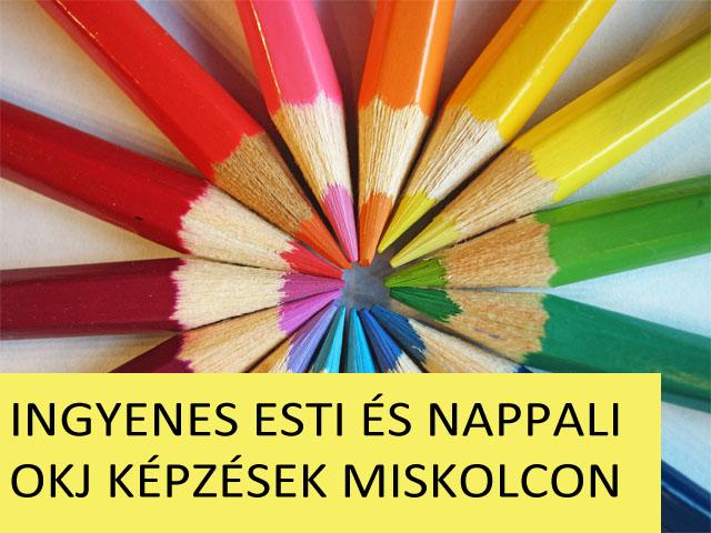 Nappali és esti tagozatos ingyenes OKJ képzések Miskolcon